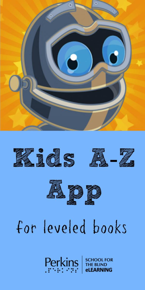 The Kids A-Z App | Perkins eLearning