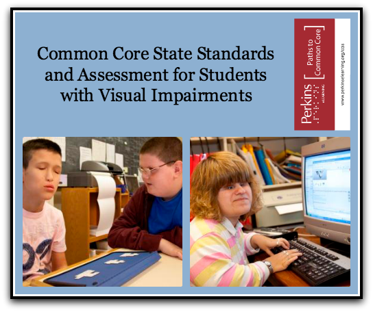 CCSS assessment for students who are visually impaired