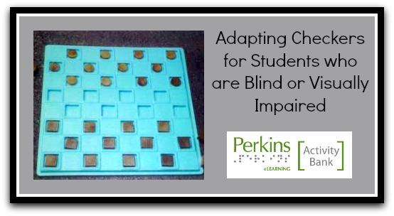 Adapting Checkers For Students Who Are Blind Or Visually