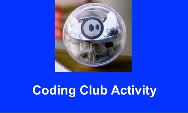 """Photo of Sphero ball and text, """"Coding Club Activity"""""""