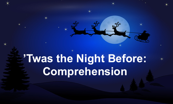 """Reindeer pulling Santa's sleigh through the starry night and text, """"'Twas the Night Before: Comprehension"""""""