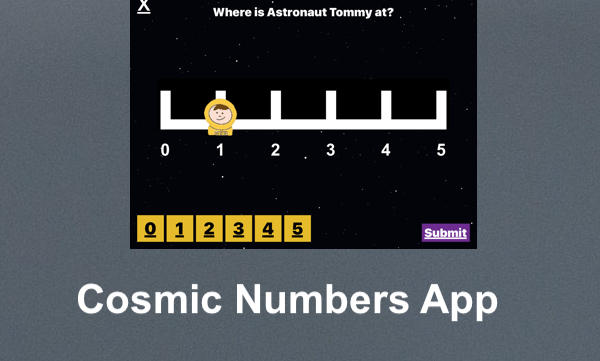 """Screenshot of Cosmic Numbers level 1: Astronaut Tommy is on #1 of the Number Line with text, """"Cosmic Numbers App"""""""
