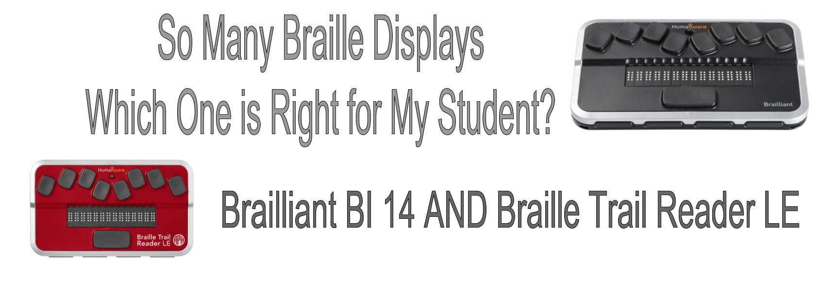 So Many Braille Displays, Which One is Right for My Student
