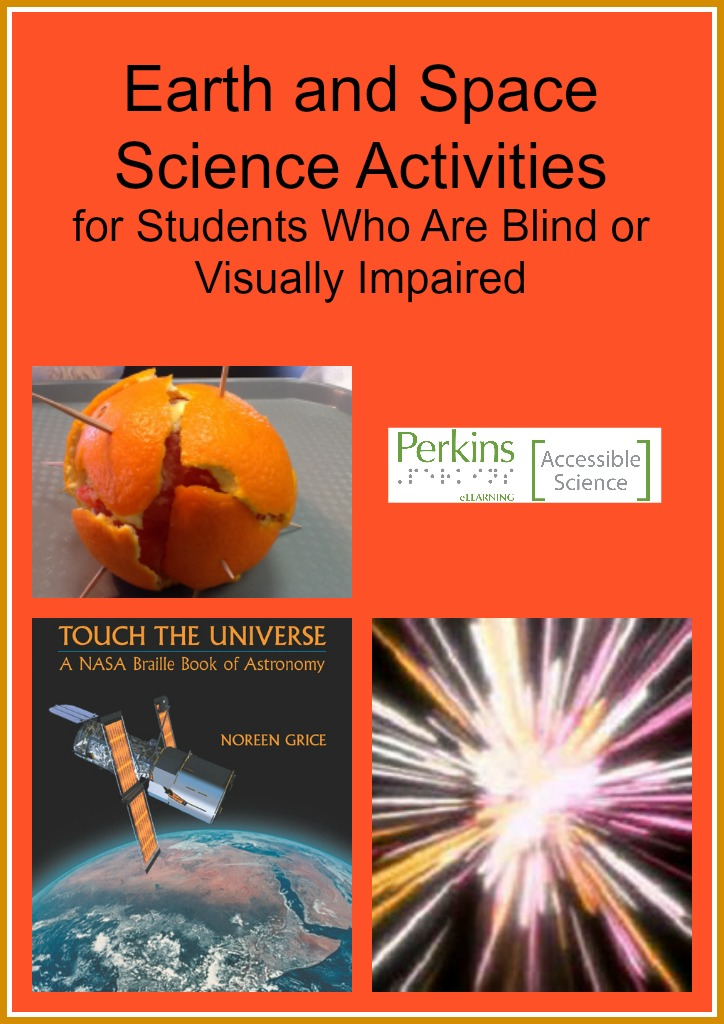 Earth and Space Science Activities for students who are blind or visually impaired