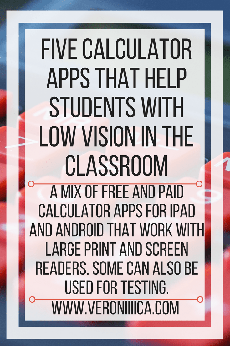 Five Calculator Apps that Help Students with Low Vision in the ...