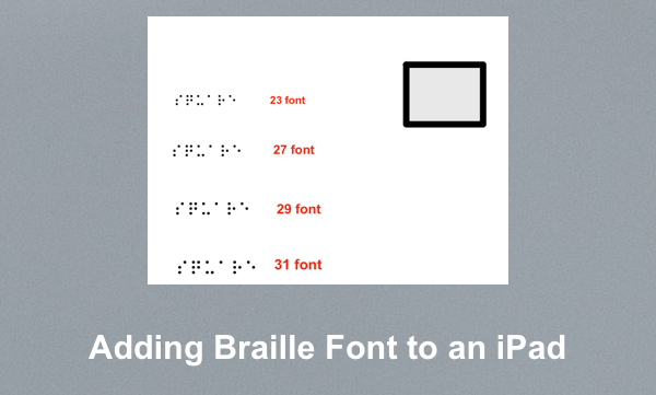 """Screenshot of tactile graphic with four different sizes of Sim Braille with text, """"Adding Braille font to an iPad""""."""