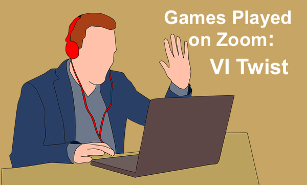 """Cartoon man with raised hand looking at computer at text, """"Games Played on Zoom: VI Twist"""""""