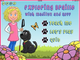 Home screen of Exploring Braille with Madilyn and Ruff: image of smiling girl holding a cane and her dog.