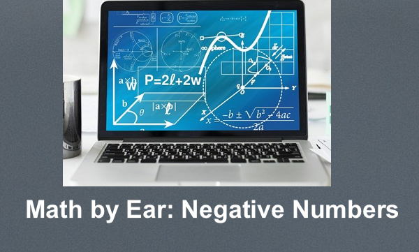 """Image of a computer screen with numerous math equations and text, """"Math by Ear: Negative Numbers"""""""