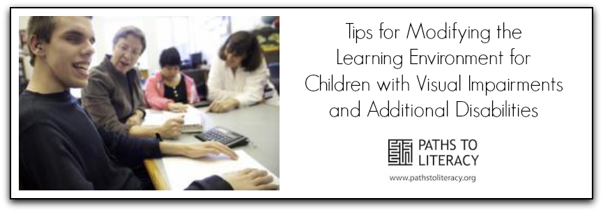 Tips for Modifying the Learning Environment for Children with Visual Impairments and Additional Disabilities | Perkins eLearning