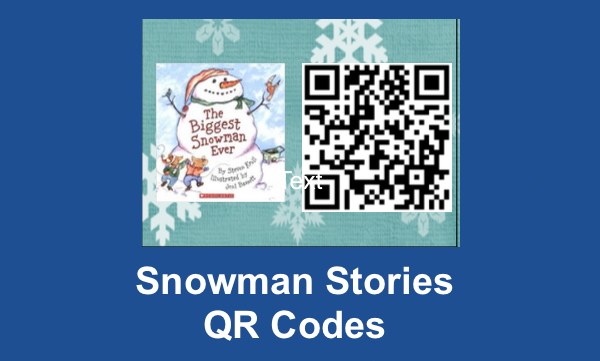 "Photo of The Biggest Snowman Ever book cover and QR code with text, ""Snowman Stories and QR codes"""