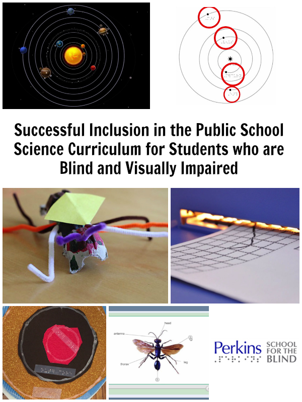 A webcast collage for Successful Inclusion in the Public School Science Curriculum for Students who are Blind and Visually Impaired.