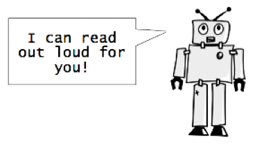 """Cartoon robot with text: """"I can read out loud for you!"""""""