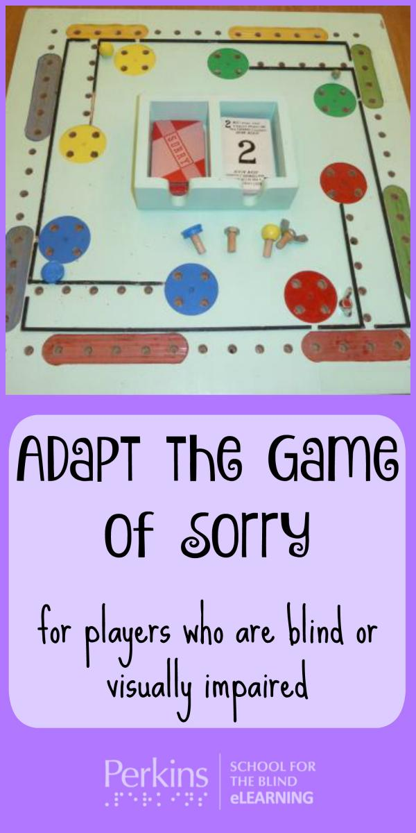 Adapting The Board Game Sorry For Students Who Are Blind Or Visually