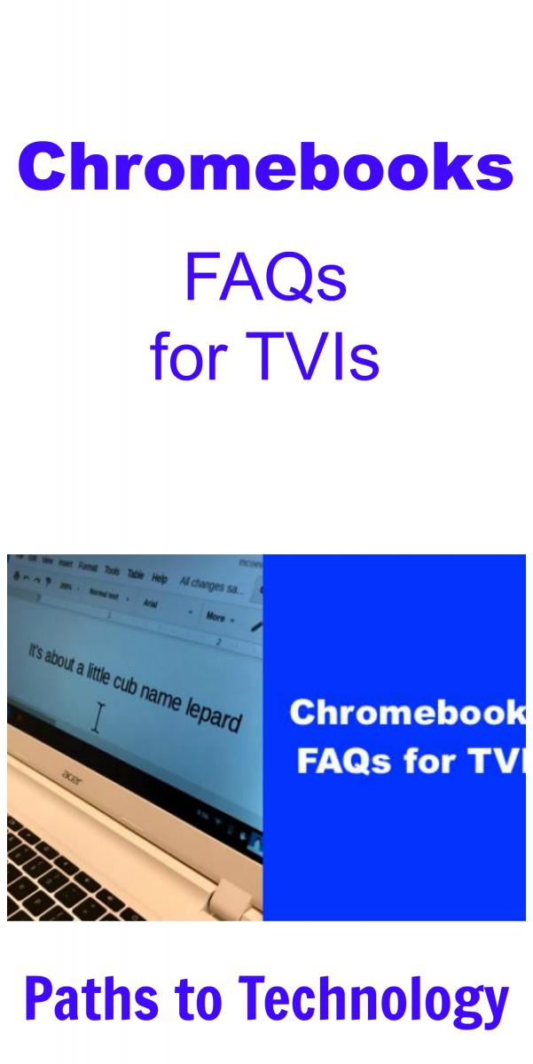 Chromebooks: FAQs for TVIs | Paths to Technology | Perkins eLearning