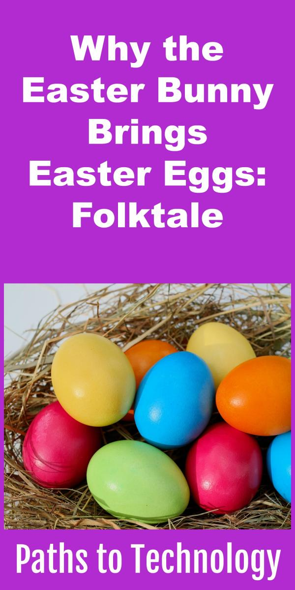 Collage of Why the Easter Bunny Brings Easter Eggs: Folktale