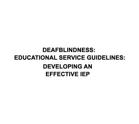 Deafblindness: Educational Service Guidelines: Developing an Effective IEP cover photo