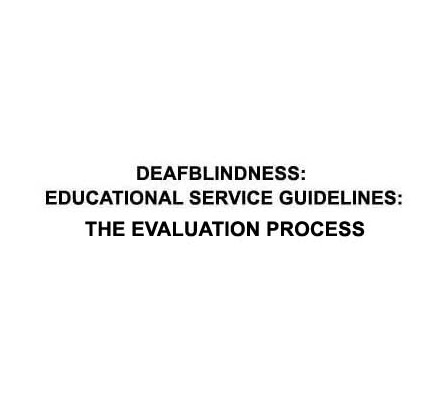 deafblindness: educational service guidelines the evaluation process