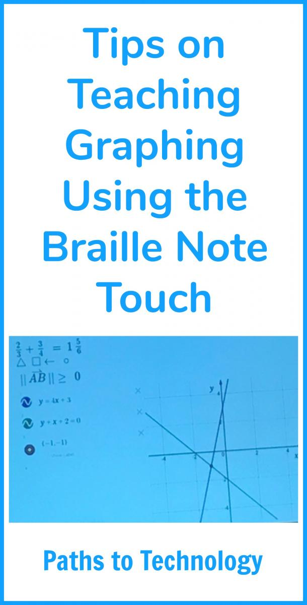 Tips on teaching graphing using the Braille Note Touch