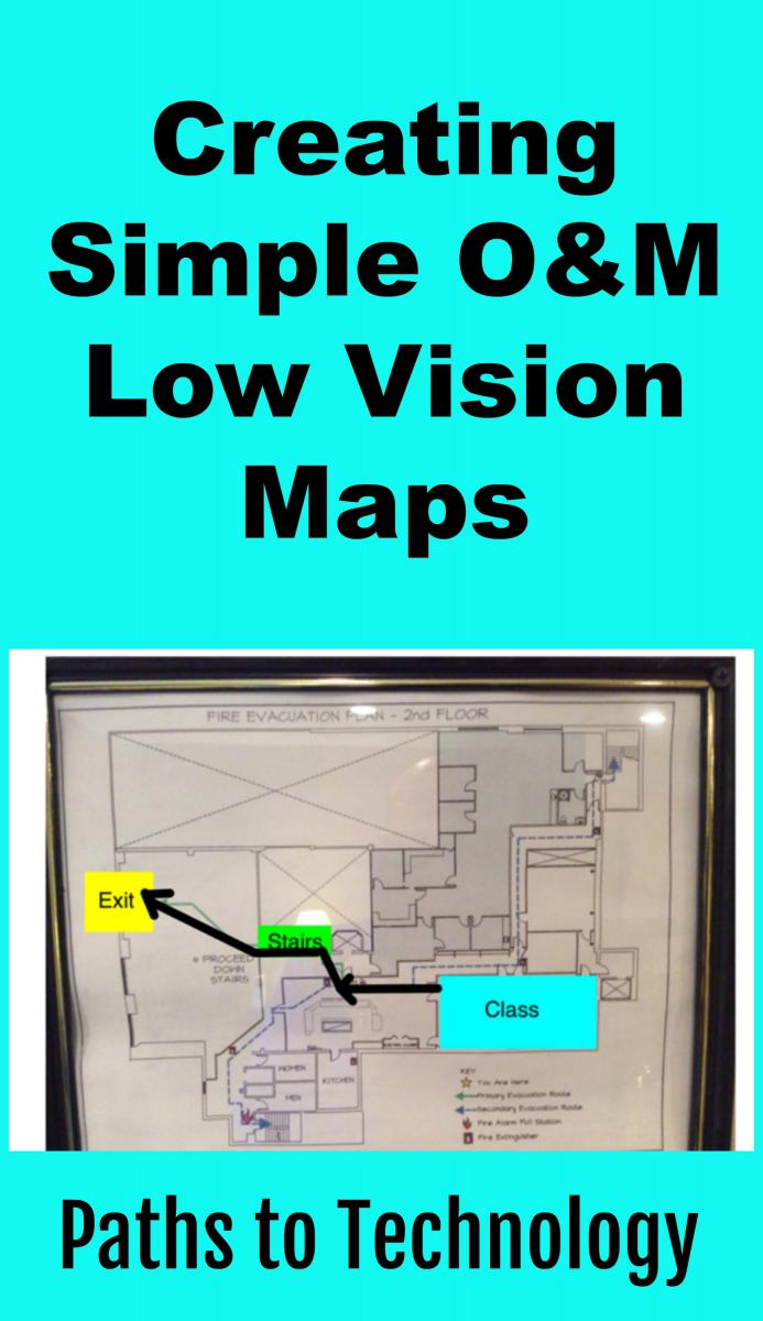 Collage of Creating Simple O&M Low Vision Maps with a Little Gloss!
