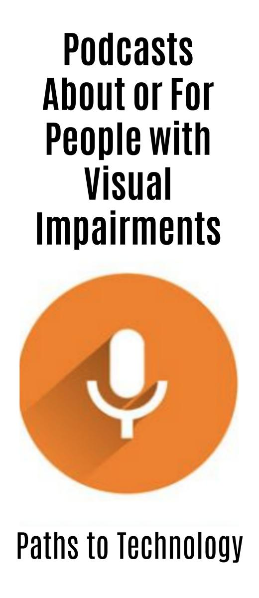 Collage of podcasts about or for people with visual impairments