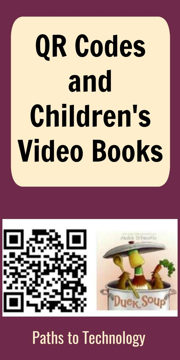 QR Codes and Children's Video Books   Paths to Technology