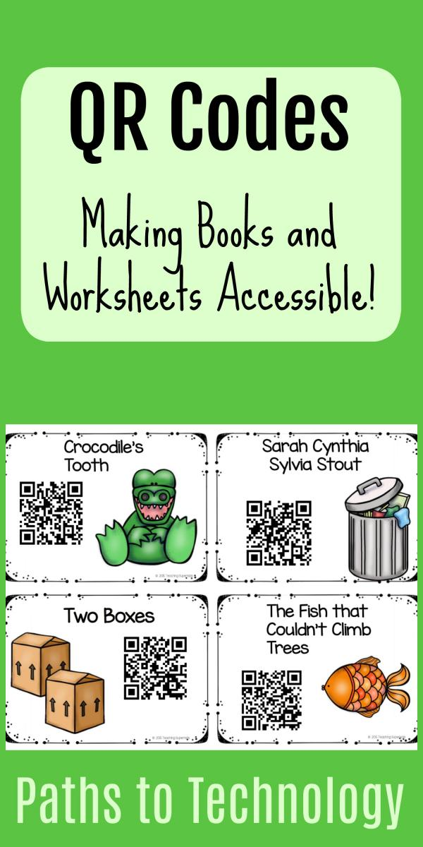 Qr Codes Making Books And Worksheets Accessible Paths To
