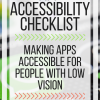 App Accessibility Checklist: Making Apps Accessible for People with Low Vision. www.veroniiica.com