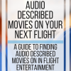 How to watch audio described movies on your next flight. www.veroniiiica.com