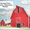 "3 story red barn drawing with text, ""Vermont Farm Lesson: Elementary Student"""