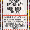 How to embrace assistive technology with limited funding. www.veroniiiica.com