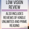 Kindle Fire for low vision review: also includes reviews of Kindle Unlimited and Prime Reading. www.veroniiica.org