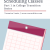 Scheduling Classes: Part 1 in College Transition Series