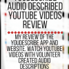 YouDescribe Audio Described YouTube videos Review. www.veroniiiica.com