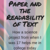 Colored Paper and the Readability of Text: How a science project from when I was 17 helps me in college today.