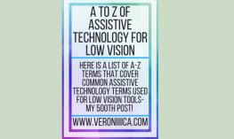 A to Z Assistive Technology for Low Vision. www.veroniiiica.com