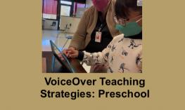 "Photo of 4 year old Angel tapping an iPad screen with TVI Becky beside him; text, "" VoiceOver Teaching Strategies: Preschool""."