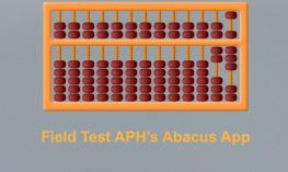 """Image of an abacus and text, """"Field test APH's Abacus App""""."""