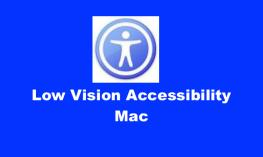 """Apple Accessibility symbol and text, """"Low Vision Accessibility Mac"""""""