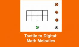 "Tactile graphic of Math Melodies Add and Delete screen with text, ""Tactile to Digital: Math Melodies"""