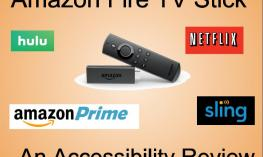 "Image with text, "" Amazon Fire TV Stick An Accessibility Review"" and the following logos: hulu, amazon Prime, Netflix, and sling"