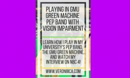 Playing in GMU Green Machine Pep Band with Vision Impairment. www.veroniiiica.com