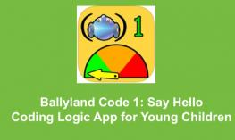 """Ballyland Code logo and text, """"Ballyland Code 1:Say hello. Coding app for young children."""""""