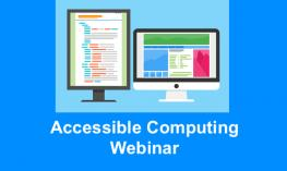 "Image of a computer and monitor displaying code blocks and text, ""Accessible Computing Webinar"""