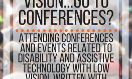 How do people with low vision go to conferences? www.veroniiiica.com