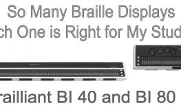"images of BI 40 and BI 80, Text, "" So many braille displays, which one is right for my student?"