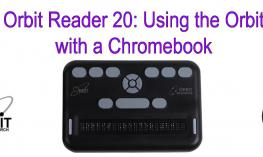 "Image of Orbit reader 20 with text, ""Orbit Reader 20: Using the Orbit with a Chromebook."""