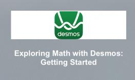 "Desmos logo with text, ""Exploring Math with Desmos: Getting Started"""