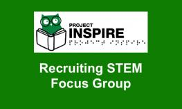 "Project Inspire Logo and text, ""Recruiting STEM Focus Group"""