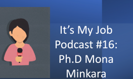 "Image of cartoon woman holding a microphone and text, ""It's my job! Podcast 16, Ph.D Mona Minkara"
